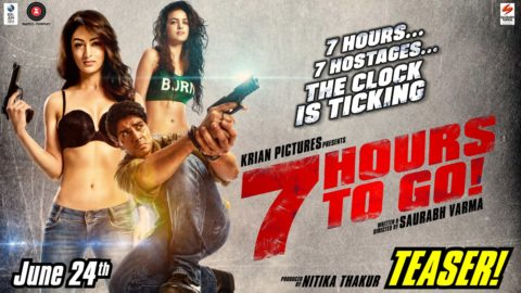 7 Hours To Go Official Teaser starring Sandeepa Dhar, Shiv Pandit, Natasa Stankovic