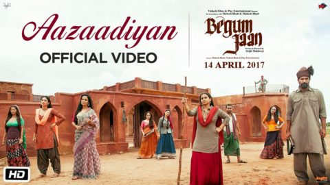 Aazaadiyan Song from Begum Jaan ft Vidya Balan