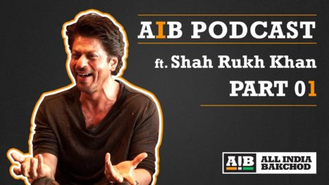 AIB Podcast featuring Shah Rukh Khan