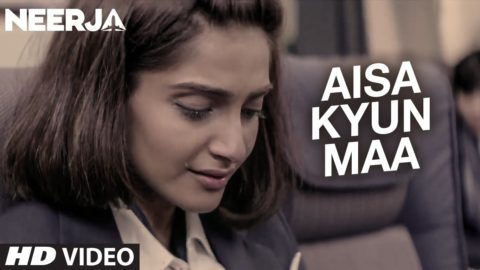 Aisa Kyun Maa Song from Neerja ft Sonam Kapoor