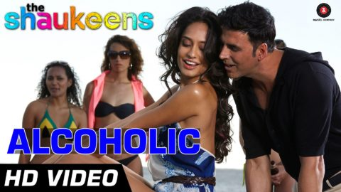 Alcoholic Song from The Shaukeens ft Akshay Kumar and Lisa Haydon