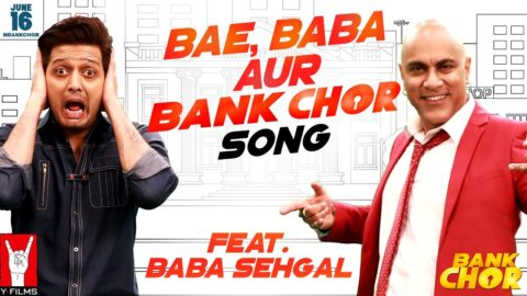 Bae, Baba Aur Bank Chor Song from Bank Chor ft Riteish Deshmukh, Baba Sehgal