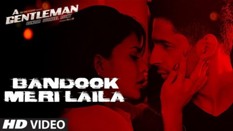 Bandook Meri Laila Song from A Gentleman – SSR ft Sidharth Malhotra, Jacqueline Fernandez