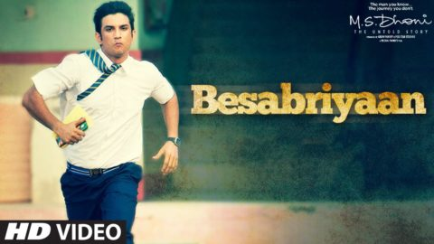 Besabriyaan Song from M.S.Dhoni -The Untold Story ft Sushant Singh Rajput