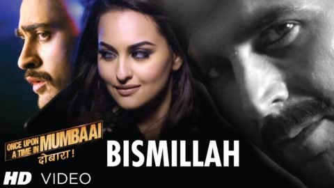 Bismillah Song – Once Upon A Time In Mumbaai Dobaara
