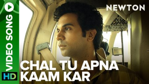 Chal Tu Apna Kaam Kar Song from Newton ft Rajkummar Rao