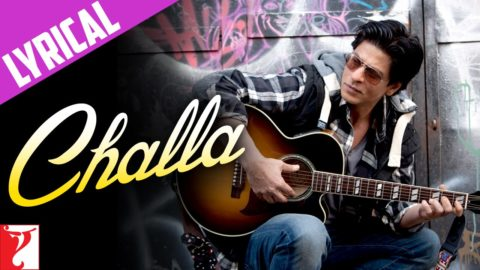 Challa Full song with Lyrics – Jab Tak Hai Jaan
