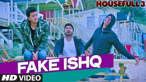 Fake Ishq Song from Housefull 3 ft Akshay Kumar, Abhishek Bachchan, Riteish Deshmukh