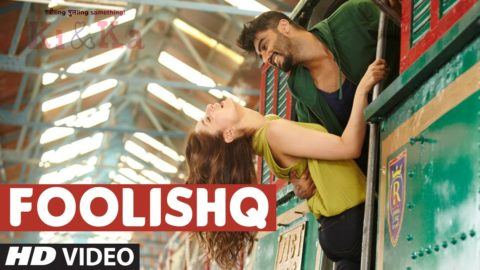 Foolishq Song from Ki & Ka ft Arjun Kapoor, Kareena Kapoor