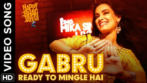 Gabru Ready To Mingle Hai Song from Happy Bhag Jayegi ft Diana Penty