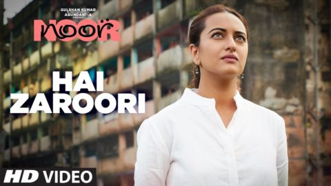 Hai Zaroori Song from Noor ft Sonakshi Sinha