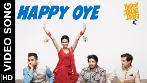 Happy Oye Song from Happy Bhag Jayegi ft Diana Penty, Abhay Deol, Jimmy Sheirgill, Ali Fazal