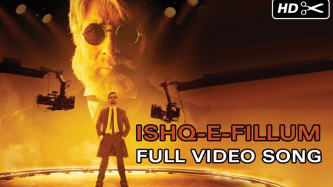 Ishq-E-Fillum Song from Shamitabh ft Amitabh Bachchan, Dhanush, Akshara Haasan