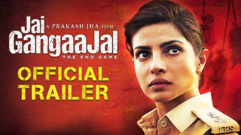 Jai Gangaajal Official Trailer starring Priyanka Chopra