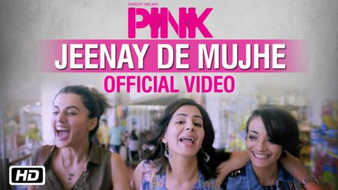 Jeenay De Mujhe Song from Pink ft Amitabh Bachchan, Taapsee Pannu