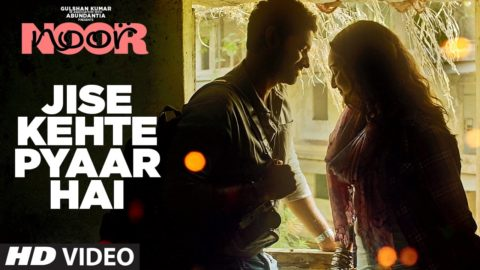 Jise Kehte Pyaar Hai Song from Noor ft Sonakshi Sinha