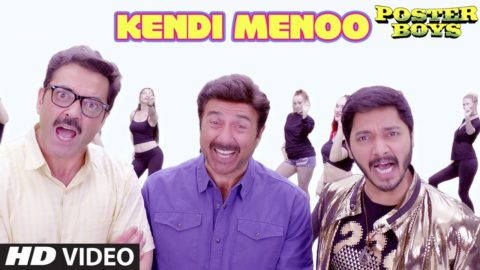 Kendi Menoo Song from Poster Boys ft Sunny Deol, Bobby Deol, Shreyas Talpade