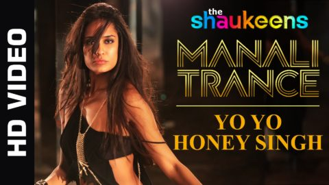 Manali Trance Song From The Shaukeens Ft Lisa Haydon