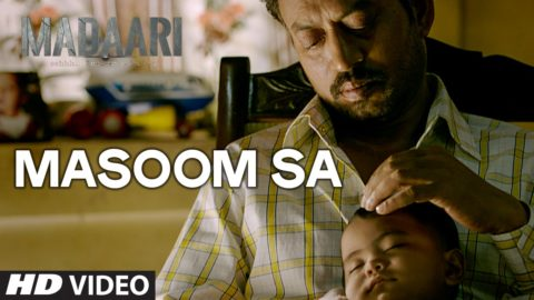 Masoom Sa Song from Madaari ft Irrfan Khan, Jimmy Sheirgill