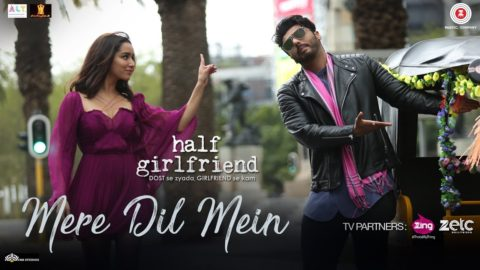 Mere Dil Mein Song from Half Girlfriend ft Arjun Kapoor, Shraddha Kapoor