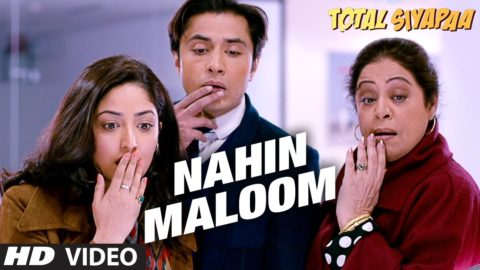Nahin Maloom Song – Total Siyapaa