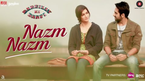 Nazm Nazm Song from Bareilly Ki Barfi ft Kriti Sanon, Ayushmann Khurrana