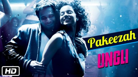 Pakeezah Song From Ungli ft Emraan Hashmi, Kangana Ranaut