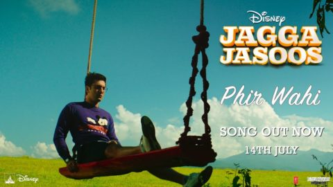 Phir Wahi Song from Jagga Jasoos ft Ranbir Kapoor