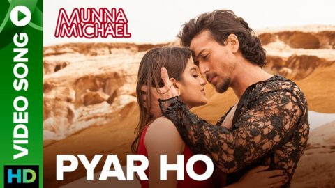 Pyar Ho Song from Munna Michael ft Tiger Shroff, Nidhhi Agerwal