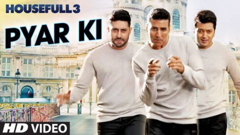 Pyar Ki Song from Housefull 3 ft Akshay Kumar, Riteish Deshmukh, Abhishek Bachchan