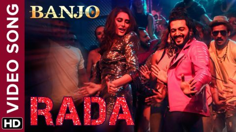 Rada Song from Banjo ft Riteish Deshmukh, Nargis Fakhri