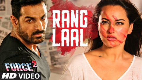 Rang Laal Song from Force 2 ft John Abraham, Sonakshi Sinha