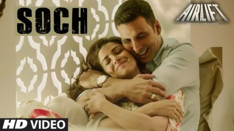 Soch Na Sake Song from Airlift ft Akshay Kumar, Nimrat Kaur