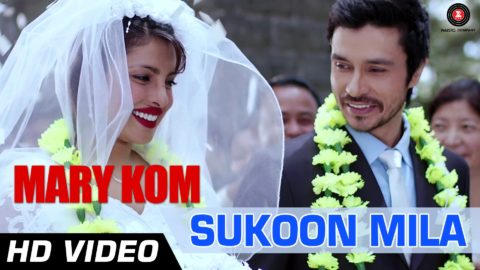 Sukoon Mila Song – Mary Kom