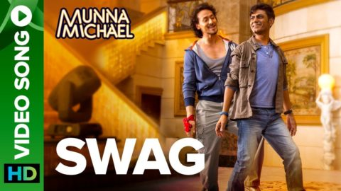 Swag Song from Munna Michael ft Tiger Shroff, Nawazuddin Siddiqui