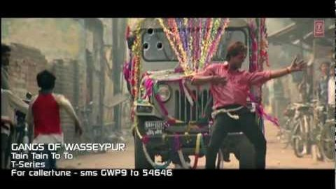 Tain Tain To To – Gangs of Wasseypur