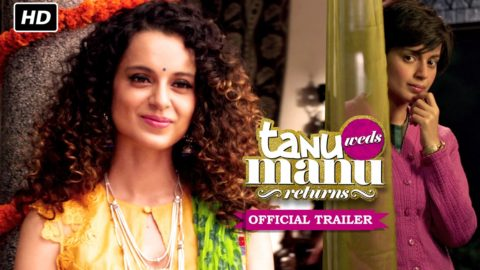 Tanu Weds Manu Returns Official Trailer starring Kangana Ranaut, Madhavan