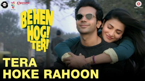 Tera Hoke Rahoon Song from Behen Hogi Teri ft Rajkummar Rao, Shruti Haasan
