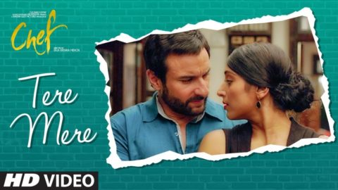 Tere Mere Song from Chef ft Saif Ali Khan