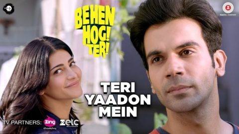 Teri Yaadon Mein Song from Behen Hogi Teri from Rajkummar Rao,Shruti Haasan