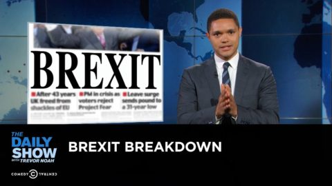 The Daily Show with Trevor Noah – Brexit Breakdown
