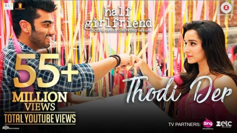 Thodi Der Song from Half Girlfriend ft Arjun Kapoor, Shraddha Kapoor