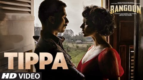 Tippa Song from Rangoon ft Kangana Ranaut, Shahid Kapoor