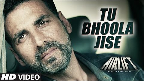 Tu Bhoola Jise Song from Airlift ft Akshay Kumar, Nimrat Kaur