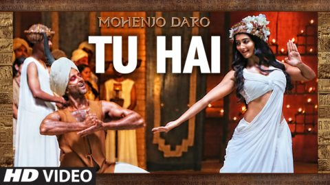 Tu Hai Song from Mohenjo Daro ft Hrithik Roshan, Pooja Hegde