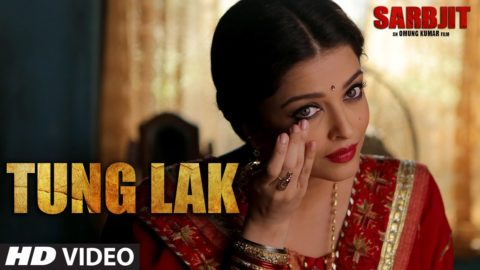 Tung Lak Song from Sarbjit ft Randeep Hooda, Aishwarya Rai Bachchan, Richa Chadha