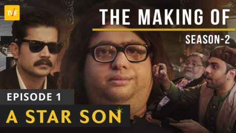 TVF's The Making Of.. A Star Son
