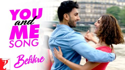 You And Me Song from Befikre ft Ranveer Singh, Vaani Kapoor