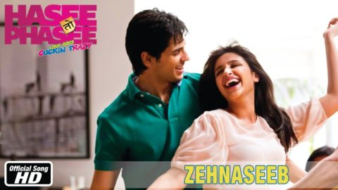 Zehnaseeb Song – Hasee Toh Phasee