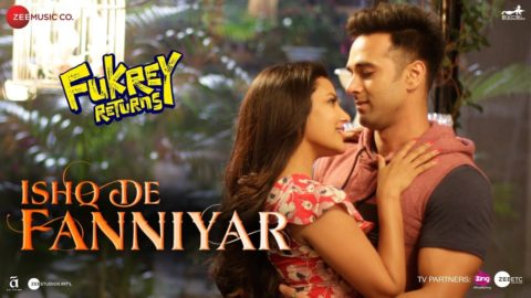 Ishq De Fanniyar Song from Fukrey Returns ft Pulkit Samrat, Priya Anand